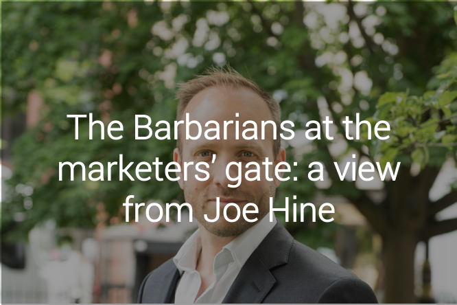 Joe Hine-the barbarians at the marketers' gate 2018 holding company view