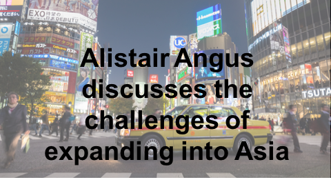 Alistair Angus on challenges of expanding into Asia