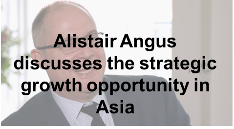 Watch: Alistair Angus discusses opportunities for strategic growth in Asia