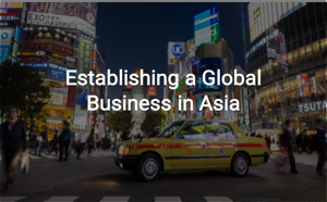 Establishing a global business in Asia