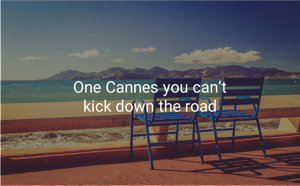 SI Partners One Cannes you can't kick down the road